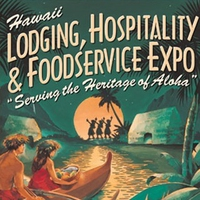 Hawaii Lodging, Hospitality and Foodservice Expo